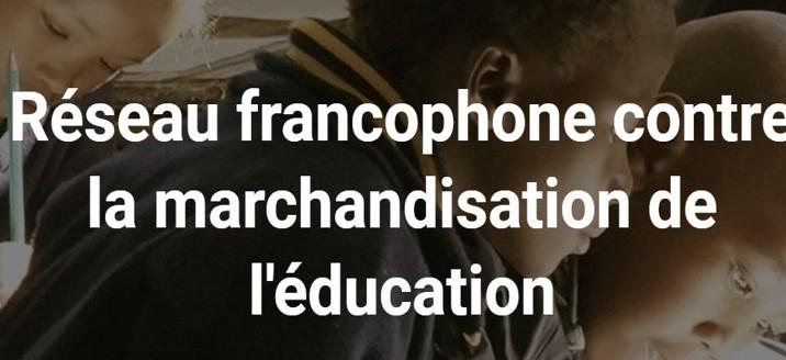 Le Réseau francophone contre la marchandisation de l'éducation